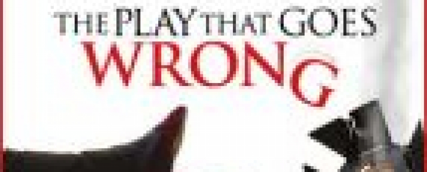 The Play Goes Wrong